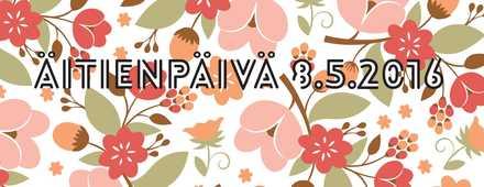 8.5.2016 Äitienpäivä Kellohallilla - Tervetuloa!